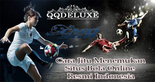 Cara Jitu Menemukan Situs Bola Online Resmi Indonesia