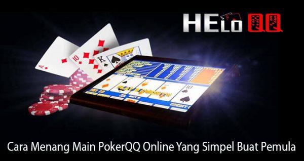 Cara Menang Main PokerQQ Online Yang Simpel Buat Pemula