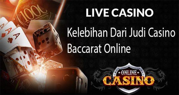 Kelebihan Dari Judi Casino Baccarat Online