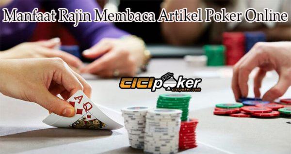 Manfaat Rajin Membaca Artikel Poker Online