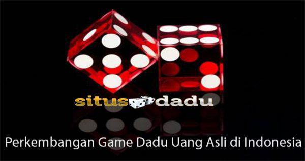 Perkembangan Game Dadu Uang Asli di Indonesia