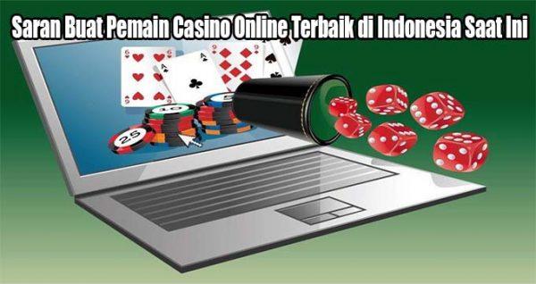 Saran Buat Pemain Casino Online Terbaik di Indonesia Saat Ini